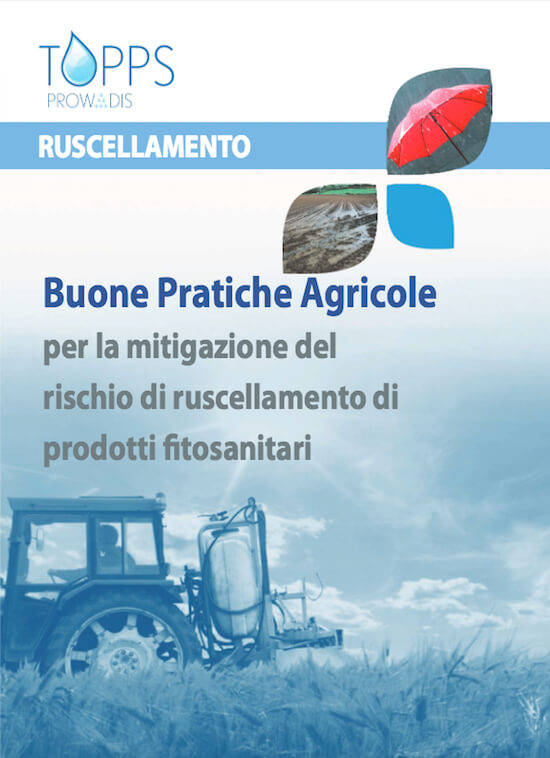 A cura di TOPPS - Prowadis <em>(Train Operators to Promote Practices and Sustainability - to protect water from diffuse sources)</em>